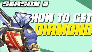 How To GET TO DIAMOND In Overwatch Season 3 - How To Rank Up In Overwatch Competitive - Tips Tricks