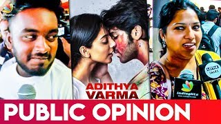 Adithya Varma Better Than Arjun Reddy? | Public Review & Opinion | Dhruv Vikram, Banita Sandhu Movie