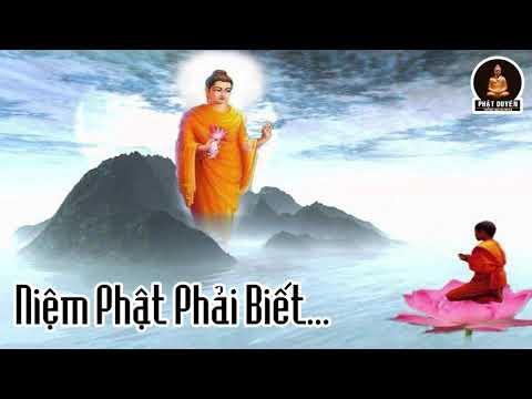 Niệm Phật Mà KHÔNG BIẾT điều này thì chưa phải con Phật, nên nghe