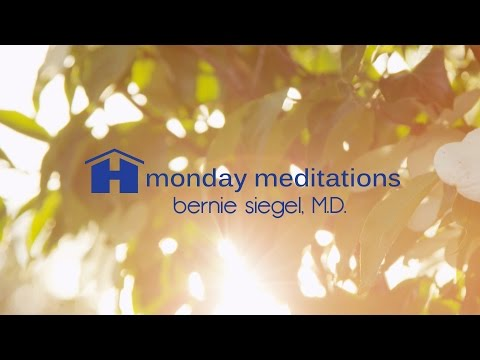 Free guided Holistic Meditation with Dr. Bernie Siegel ~ Monday Meditations