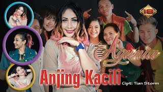 Ayunia - Anjing Kacili (Official Music Video)