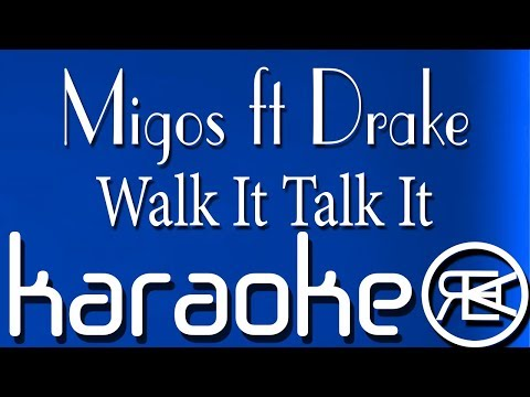 Migos - Walk It Talk It ft. Drake | Karaoke Lyrics