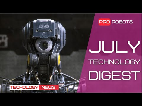 Digest | Newest Robots and Technologies of the Future | All July Technology News in One Issue