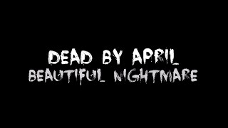 Dead by April - Beautiful Nightmare [Lyrics] HQ