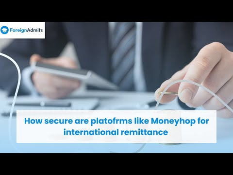 How secure are platofrms like Moneyhop for international remittance   ForeignAdmits