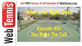Tennis Singles Strategy - Whats The Right Shot? #93 - You Make The Call