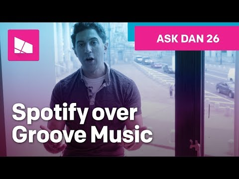 Microsoft chooses Spotify over Groove Music #AskDanWindows 26 Mp3