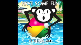 Скачать Have Some Fun By 11 Acorn Lane As Featured In Jersey Shore Dance Moms Audio Only
