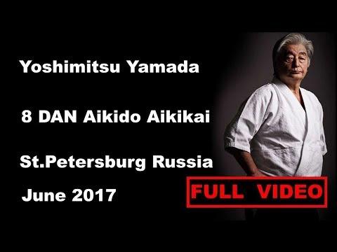 Seminar 17: Sensei Yoshmitsu Yamada 8 dan aikido aikikai St Petersbur, Russia, june 2017