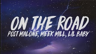 Post Malone On The Road Lyrics Ft. Meek Mill Lil Baby.mp3