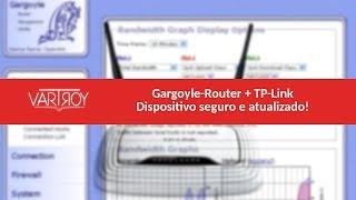 Gargoyle-Router + TP-link: dispositivo seguro e atualizado!