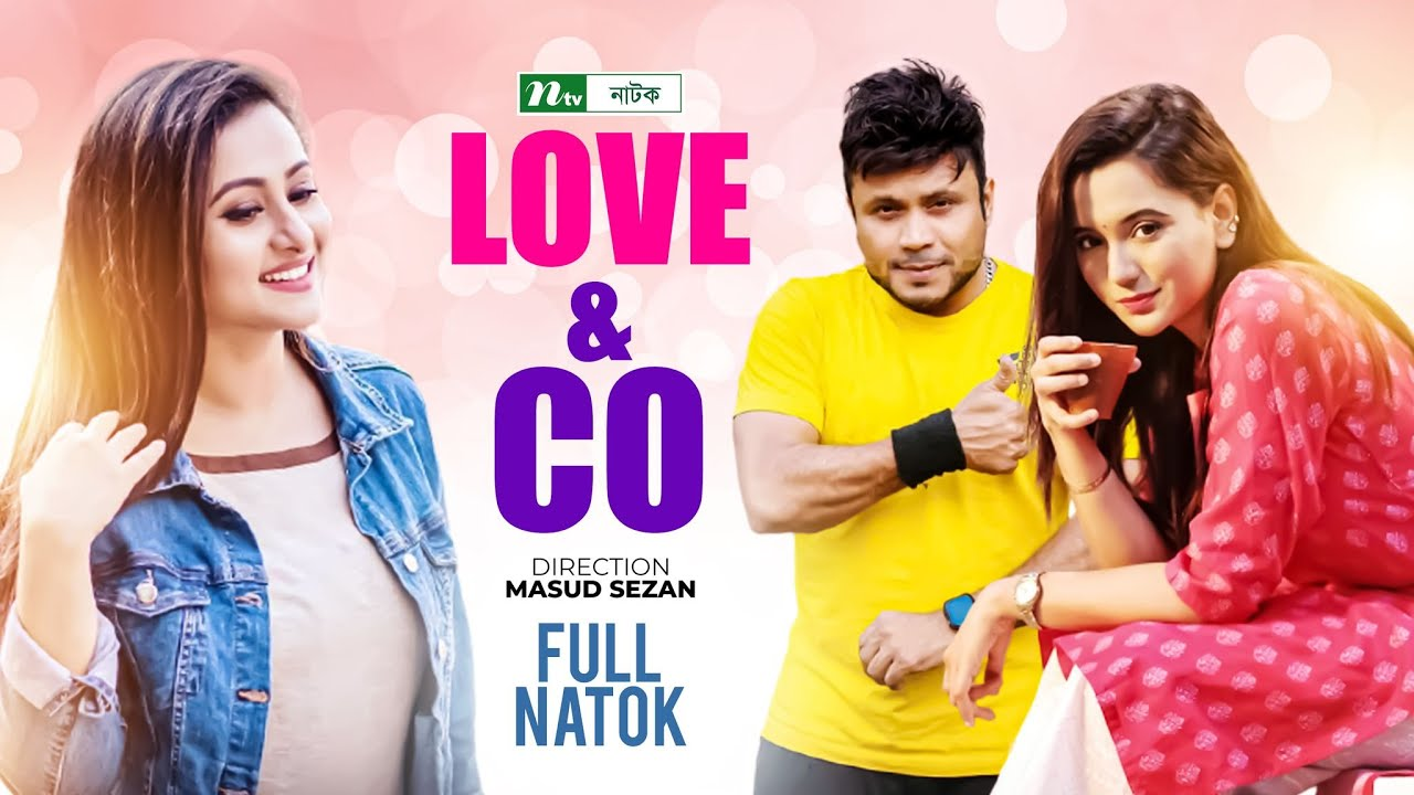 Funny Bangla Natok: Love & Co | Purnima, Mahfuz, Mishu Sabbir, Sabila Nur | Directed By Masud Se