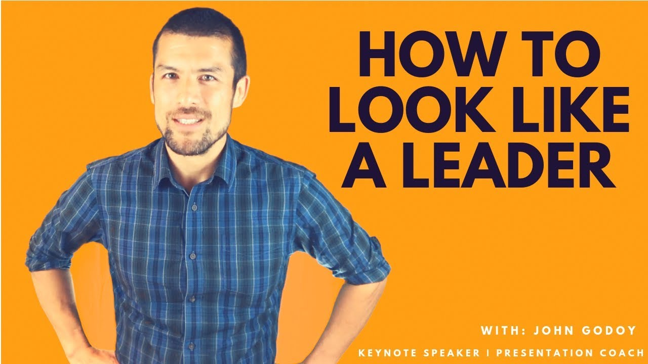 How to look like a leader - my 1st vid over 10K views!!
