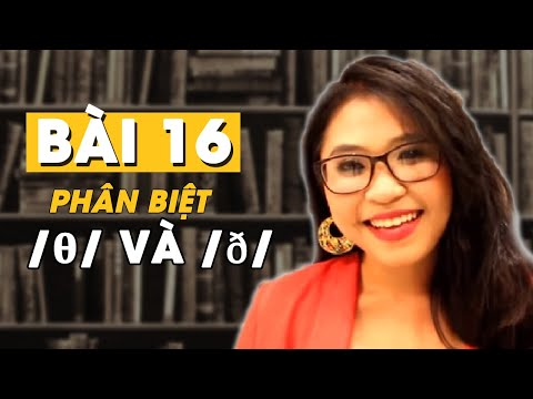 Bài 16: Phân Biệt âm /θ/ Và /ð/   Talk To Miss Lan