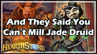 [Hearthstone] And They Said You Can't Mill Jade Druid
