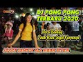 DJ PONG PONG TERBARU 2020 FULL BASS - MBAK YEYEN JOGET SANTUY