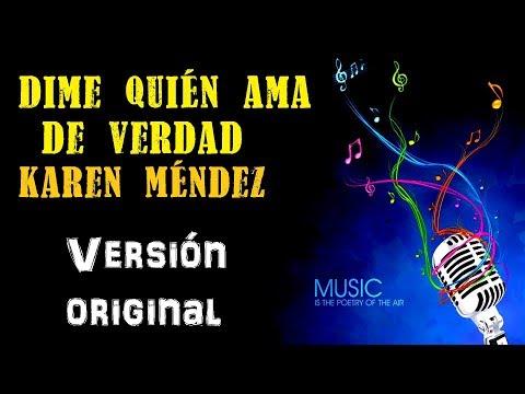 Dime quién ama de verdad - Karen Méndez - Karaoke (Tono ORIGINAL)