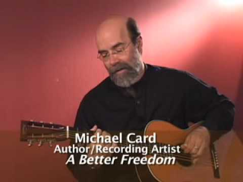 "Michael Card discusses his book, ""A Better Freedom: Finding Life as Slaves of Christ"""