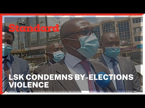 LSK condemns violence that marked Thursday's by-elections in different parts of the country