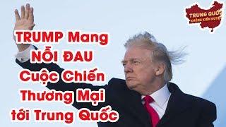 TRUMP Mang NỖI ĐAU Cuộc Chiến Thương Mại tới Trung Quốc   Trung Quốc Không Kiểm Duyệt