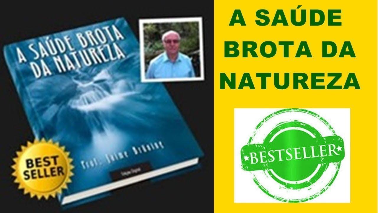 Jaime Bruning Beautiful livro a saúde brota da natureza | jaime bruning | conheça a cura