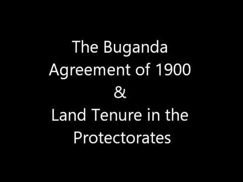 The Buganda Agreement of 1900 & Land Tenure in the Protectorates