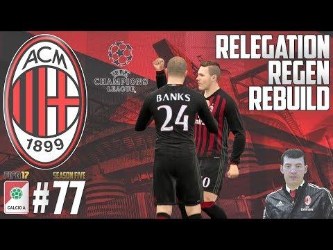 HE CANT BE STOPPED! - Relegation Regen Rebuild - Fifa 17 AC Milan Career Mode - Episode 77