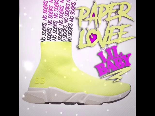 Paper Lovee - (NO SOCKS) Ft. Lil Baby