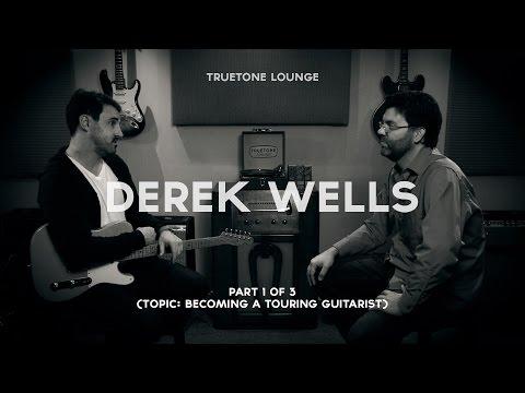 Derek Wells   Truetone Lounge (Part 1 of 3) Becoming a touring guitarist.