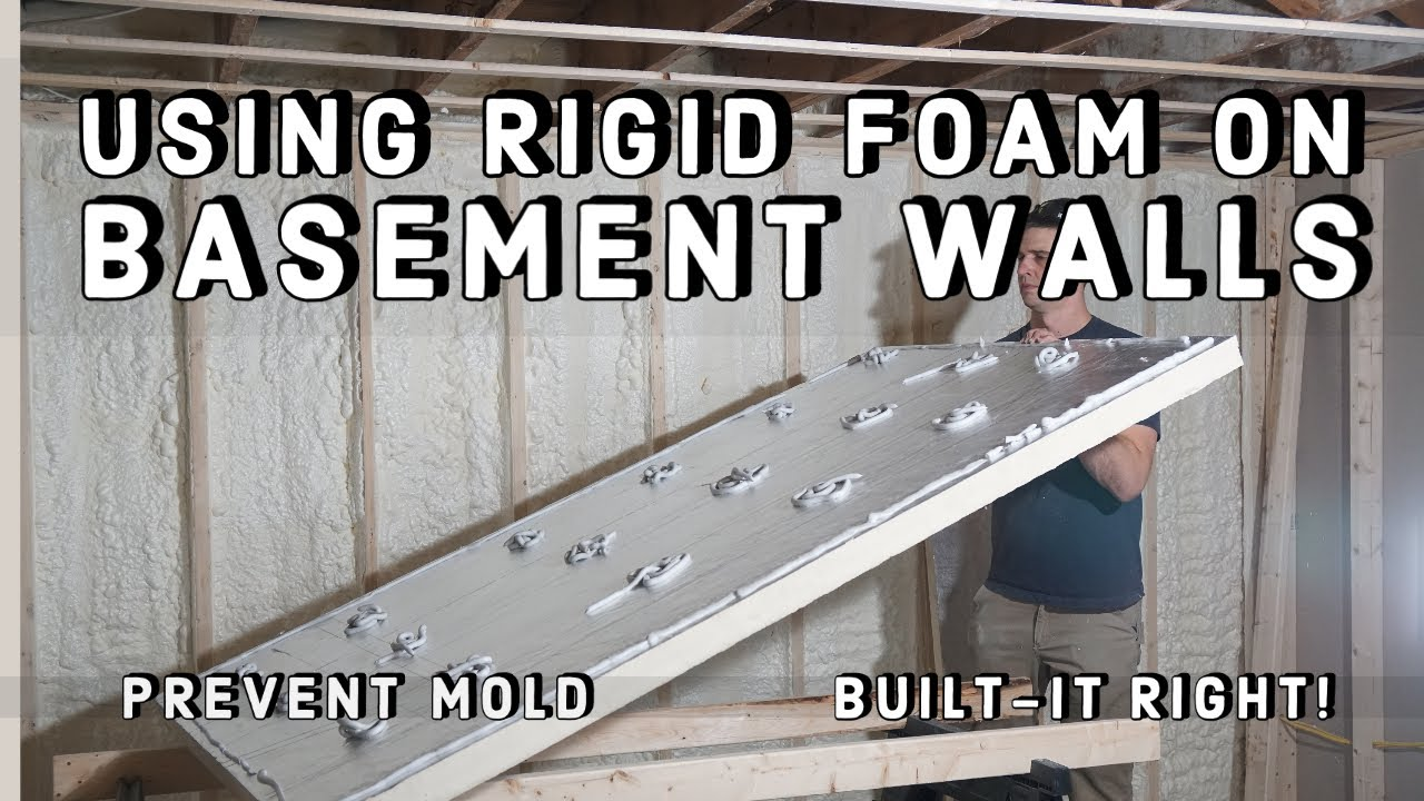 Why Use Rigid Insulation Board On Basement Walls Youtube