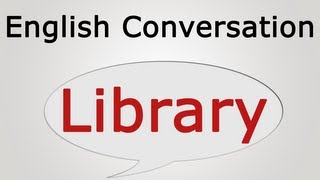 learn english conversation: Library