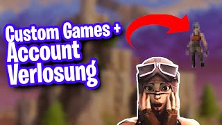 LIVE FORTNITE CUSTOM GAMES TURNIER🔥❤ *ACCOUNT VERLOSUNG*