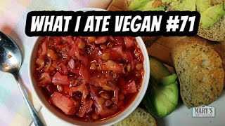 WHAT I ATE VEGAN #71 | Mary's Test Kitchen