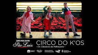 """Circo do K'OS - """"Os Clássicos da Palhaçaria"""" [Curta Mais Teatro]"""
