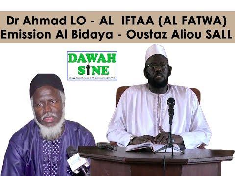 Dr Ahmad LO - al IFTAA - emission Al Bidaya avec Oustaz Alioune Sall
