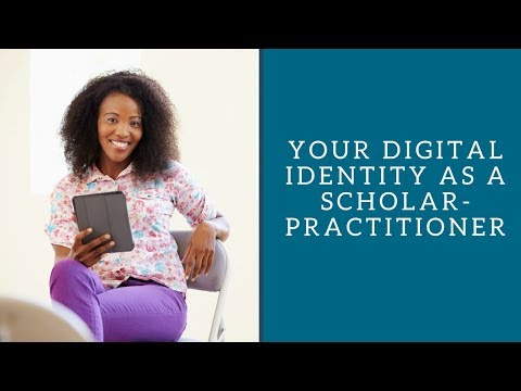 Your Digital Identity as a Scholar-Practitioner