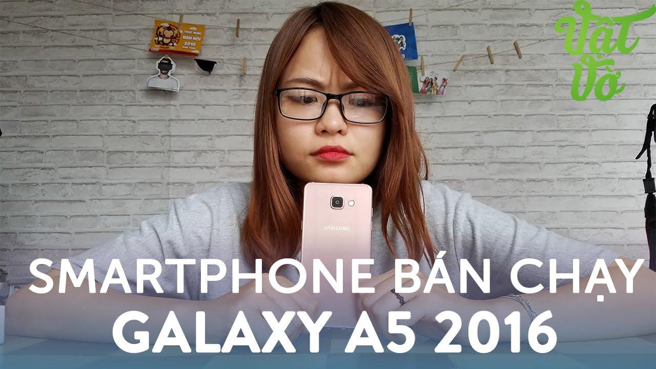 Vật Vờ| Tại sao Samsung Galaxy A5 2016 là smartphone bán chạy đầu năm?