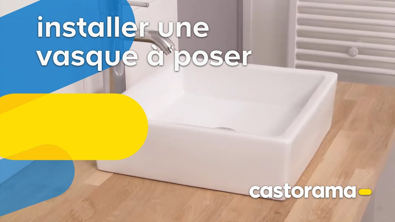 installer une vasque a poser et son mitigeur castorama