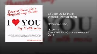 Le Jour Ou La Pluie Viendra (Instrumental)
