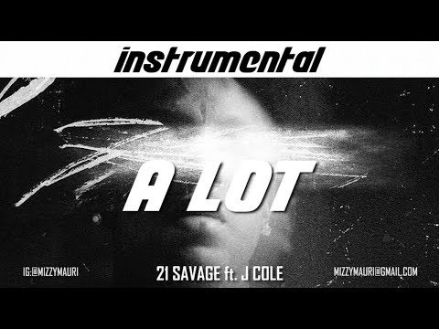 21 Savage ft. J Cole - a lot (INSTRUMENTAL) *reprod*