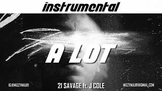 21 Savage Ft J Cole A Lot INSTRUMENTAL Reprod