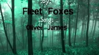 Watch Fleet Foxes Oliver James video