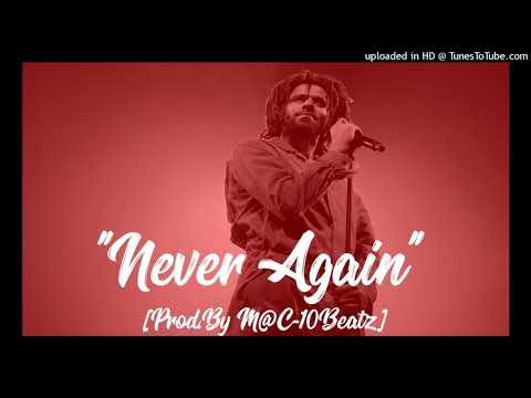 """J.Cole Type Beat - """"Never Again"""" [Prod.By M@C-10Beatz]"""