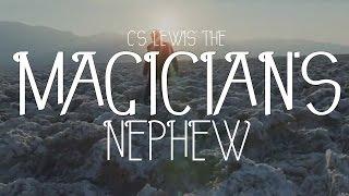 C. S. Lewis' The Magician ' s Nephew-Trailer - Eine Filmische Interpretation