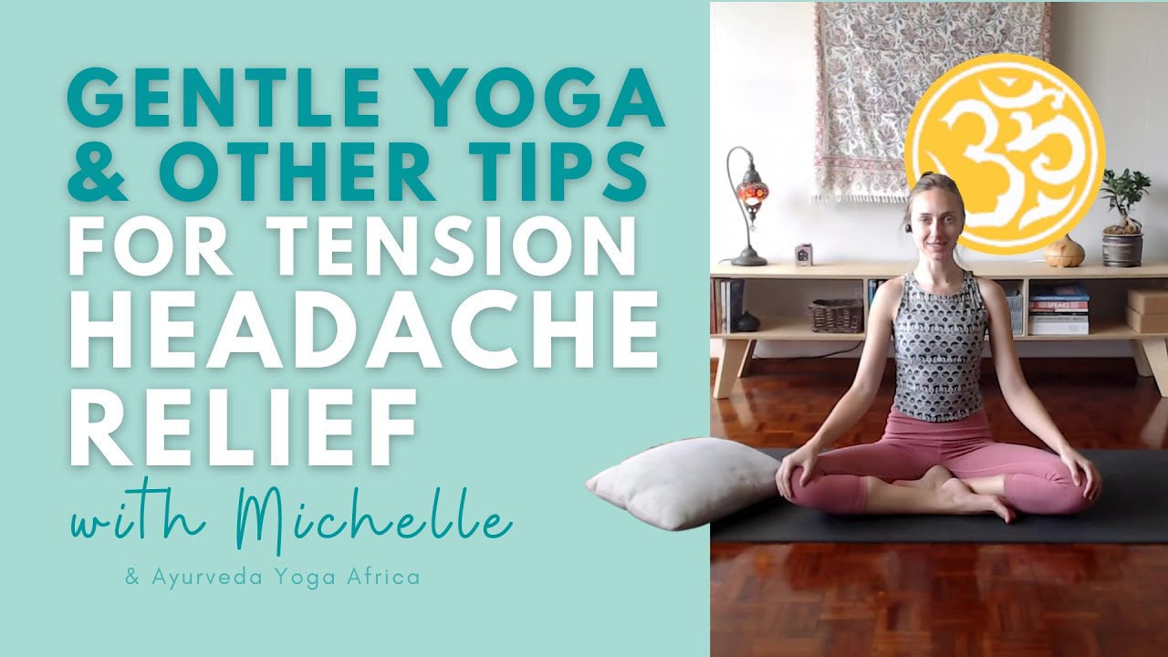 Yoga for Relief from Headaches caused by Tension