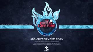 Ed Sheeran  I see fire Addictive Elements RemixRadio Edit