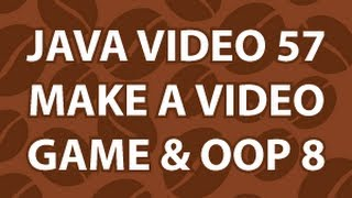 Java Video Tutorial 57