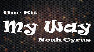 One Bit My Way Ft Noah Cyrus Audio