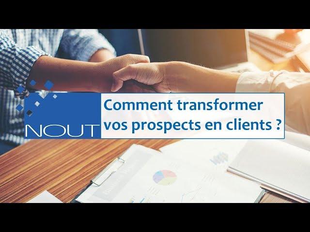Trucs et astuces de gestion - Comment transformer vos prospects en clients ?