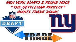 "NFL MOCK DRAFT:  2 ROUND MOCK DRAFT FOR THE NEW YORK GIANTS- ""THE GETTLEMAN PROJECT"""
